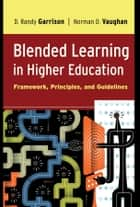 Blended Learning in Higher Education ebook by D. Randy Garrison,Norman D. Vaughan