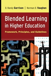 Blended Learning in Higher Education - Framework, Principles, and Guidelines ebook by D. Randy Garrison,Norman D. Vaughan