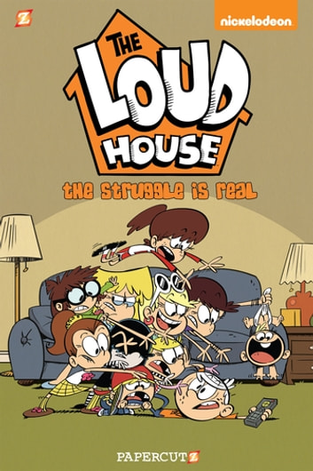 The Loud House #7 - The Struggle is Real ebook by The Loud House Creative Team