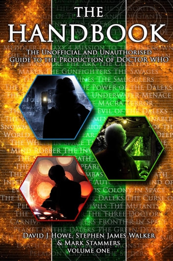 The 'Doctor Who' Handbook Vol 1 - The Unofficial and Unauthorised Guide to the Production of 'Doctor Who' ebook by David J Howe,Stephen James Walker,Mark Stammers