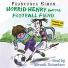 Horrid Henry and the Football Fiend - Book 14 audiobook by Francesca Simon