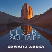Desert Solitaire - A Season in the Wilderness audiobook by Edward Abbey