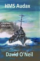 HMS Audax eBook by David O'Neil