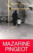 Bouche cousue ebook by Mazarine PINGEOT