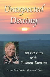 Unexpected Destiny - A Story of Albinism, Adoption, Cross-Cultural Living, and a Search for Identity ebook by Pat Estes