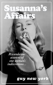 Susanna's Affairs - A Scandalous Account of One Woman's Indiscretions ebook by Guy New York