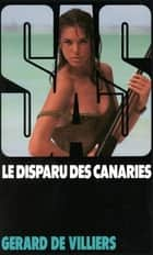 SAS 106 Le disparu des Canaries ebook by Gérard Villiers de