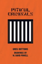 Pitiful Criminals ebook by David Powell,Greg Bottoms