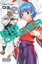 Big Order, Vol. 3 ebook by Sakae Esuno