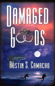 Damaged Goods ebook by Austin Camacho