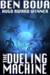 The Dueling Machine ebook by Ben Bova