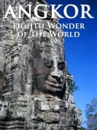 Angkor: Eighth Wonder of the World ebook by Andrew Forbes, David Henley, Colin Hinshelwood