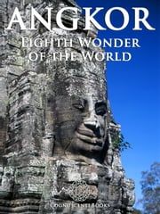 Angkor: Eighth Wonder of the World ebook by Andrew Forbes,David Henley,Colin Hinshelwood