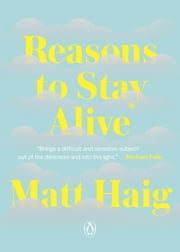 Reasons to Stay Alive ebook by Matt Haig