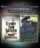 Detective Marsh Mysteries Volumes 5 and 6 ebook by Mark Connolly