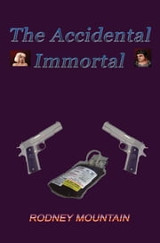 The Accidental Immortal ebook by Rodney Mountain