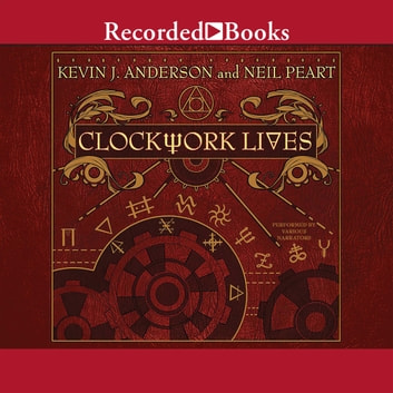 Clockwork Lives audiobook by Kevin J. Anderson,Neil Peart