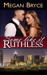Some Like It Ruthless ebook by Megan Bryce
