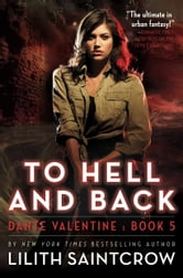 To Hell and Back ebook by Lilith Saintcrow