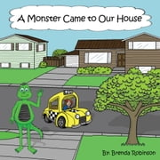 A Monster Came to Our House ebook by Brenda Robinson