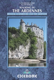 Walking in the Ardennes - Belgium, Luxembourg and the Ardennes ebook by Jeff Williams