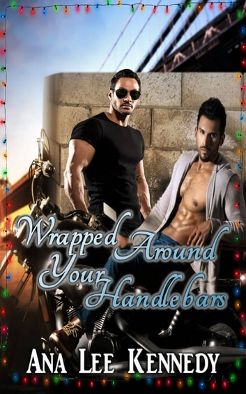 Wrapped Around Your Handlebars ebook by Ana Lee Kennedy