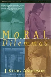 Moral Dilemmas ebook by Kerby Anderson