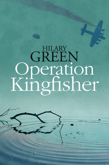Operation Kingfisher ebook by Hilary Green