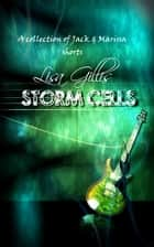 Storm Cells - Honeyed Moons ebook by Lisa Gillis