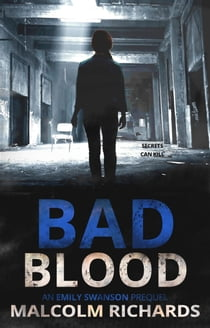 Bad Blood - An Emily Swanson Thriller ebook by Malcolm Richards