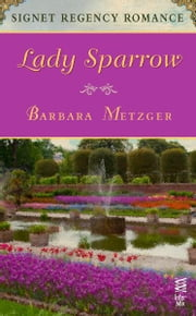 Lady Sparrow - Signet Regency Romance (InterMix) ebook by Barbara Metzger