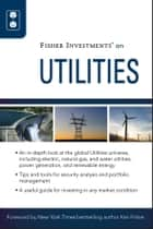 Fisher Investments on Utilities ebook by Fisher Investments, Theodore Gilliland, Andrew S. Teufel
