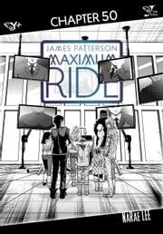 Maximum Ride: The Manga, Chapter 50 ebook by James Patterson,NaRae Lee