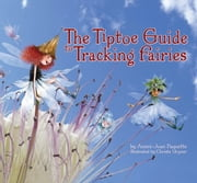 The Tiptoe Guide to Tracking Fairies ebook by Ammi-Joan Paquette,Christa Uzner