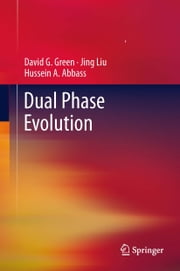 Dual Phase Evolution ebook by David G. Green,Jing Liu,Hussein Abbass