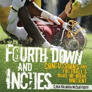 Fourth Down and Inches - Concussions and Football's Make-or-Break Moment ebook by Carla Killough McClafferty