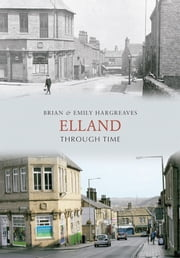 Elland Through Time ebook by Brian Hargreaves