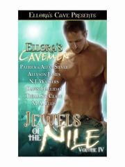 Jewels of the Nile IV ebook by M.A. Ellis; Dawn Halliday; Allyson James; Alexa Silver; Patrick Silver; Tielle St. Clare; N.J. Walters