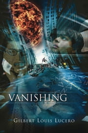 Vanishing ebook by Gilbert Louis Lucero