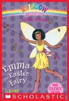 Rainbow Magic Special Edition: Emma the Easter Fairy ebook by Daisy Meadows