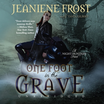 One Foot in the Grave - A Night Huntress Novel audiobook by Jeaniene Frost