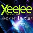 Xeelee: Redemption audiobook by Stephen Baxter
