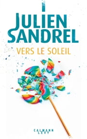 Vers le soleil ebook by Julien Sandrel