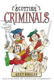 Scottish Criminals ebook by Gary Smailes