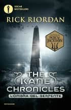 The Kane Chronicles - 3. L'ombra del serpente eBook by Rick Riordan