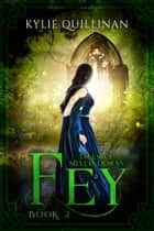 Fey ebook by Kylie Quillinan