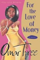 For the Love of Money ebook by Omar Tyree