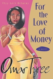For the Love of Money - A Novel ebook by Omar Tyree