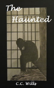 The Haunted ebook by C.C. Wills