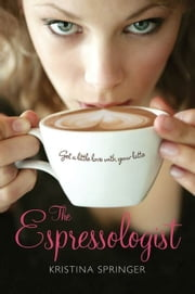 The Espressologist ebook by Kristina Springer